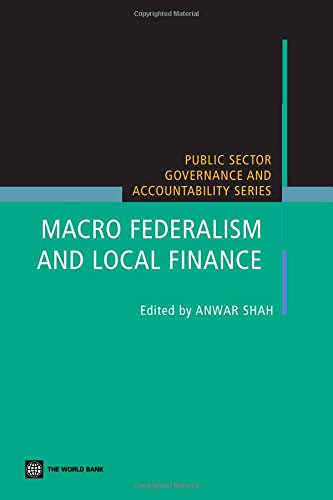 Macro Federalism and Local Finance (Public Sector Governance and Accountability)