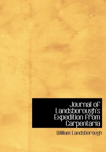 Journal of Landsborough's Expedition from Carpentaria: In Search of Burke and Wills pdf epub