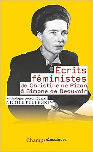 Ecrits féministes : De Christine de Pizan à Simone de Beauvoir