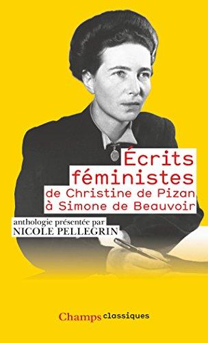 Ecrits Feministes De Christine De Pizan a Simone De Beauvoir (French Edition)