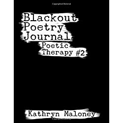 Blackout Poetry Journal: Poetic Therapy (Volume 2)