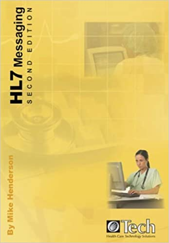 HL7 Messaging : Second Edition: Mike Henderson