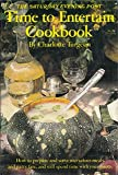 The Saturday Evening Post Time to Entertain Cookbook, Charlotte Turgeon and Charles Turgeon, 0893870250