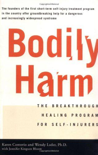Bodily Harm: The Breakthrough Healing Program For Self-Injurers