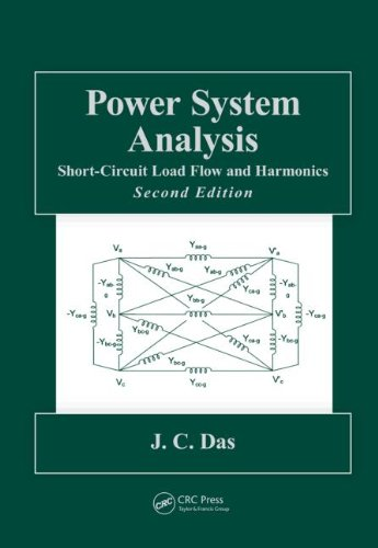 Power System Analysis: Short-Circuit Load Flow and Harmonics, Second Edition (Power Engineering (Willis))