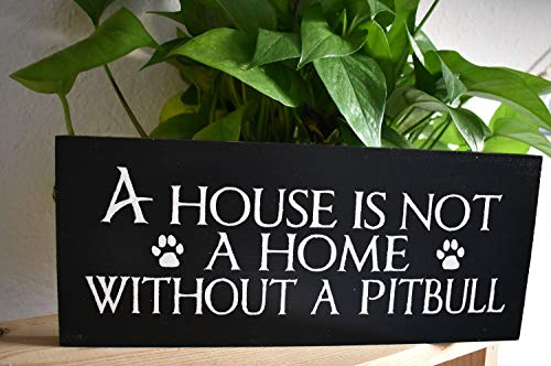 SWQAA Pitbull Sign | Not a Home Without a Pitbull | A House is | Dog Breed Sign | Dog Lover Gift | Wooden Sign | Reclaimed Wood ()