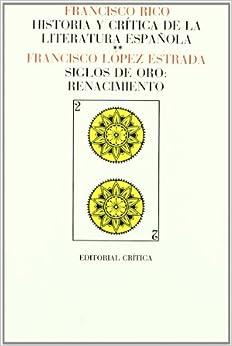 Historia Critica De La Literatura Espanola: Siglos De Oro (Páginas de filolog¸a)
