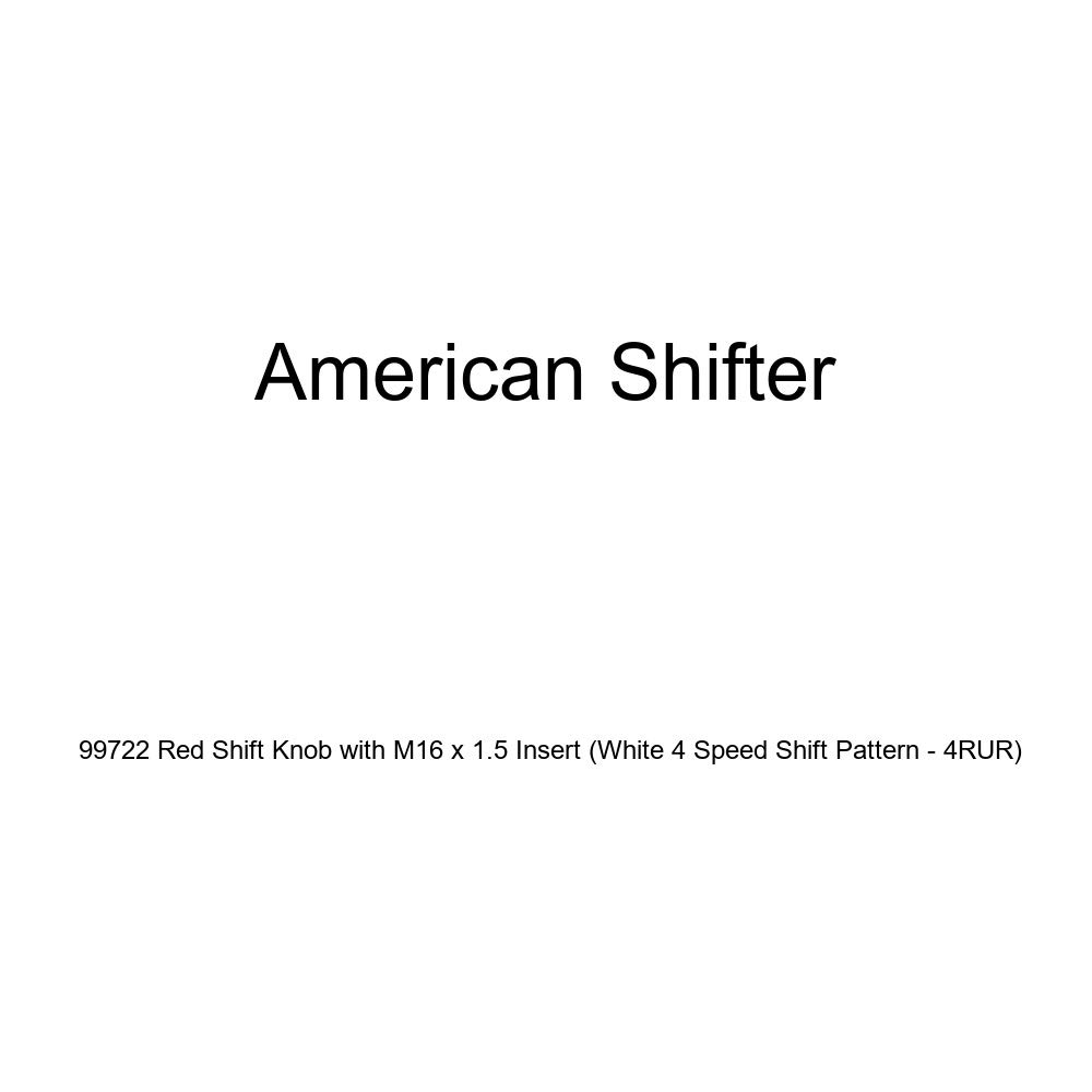American Shifter 99722 Red Shift Knob with M16 x 1.5 Insert White 4 Speed Shift Pattern - 4RUR