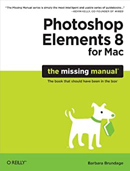 Photoshop Elements 8 for Mac: The Missing Manual by [Brundage, Barbara]