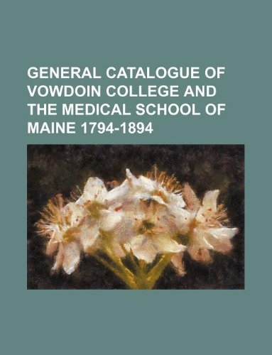 general catalogue of vowdoin college and the medical school of maine 1794-1894