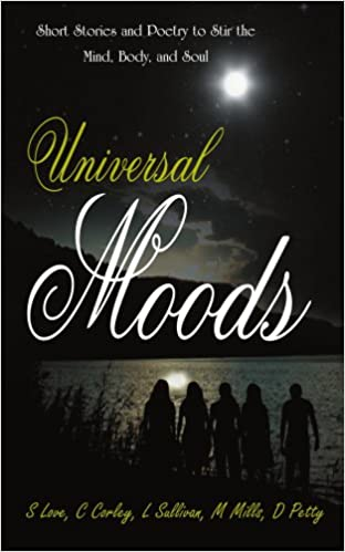 Universal Moods Short Stories And Poetry To