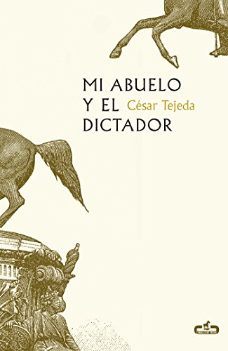 Mi abuelo y el dictador (Spanish Edition) by [Tejeda, César]