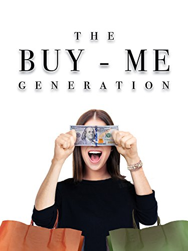 The Buy-Me Generation by