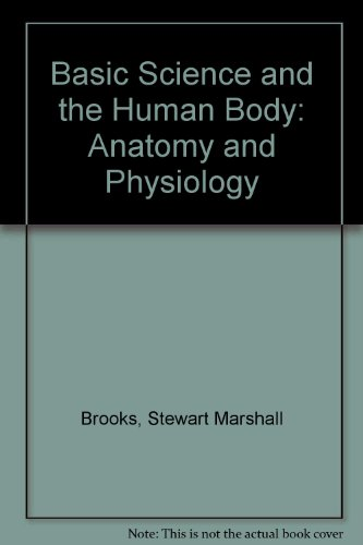 Basic Science and the Human Body: Anatomy and Physiology