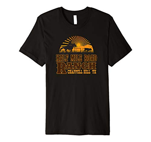 Half Mile Road Ranch Chappell Hill Texas Premium T-Shirt
