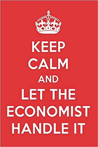 Keep Calm And Let The Economist Handle It: The Economist Designer Notebook: Great Gift Books: 9781719889926: Amazon.com: Books