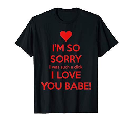 (I'M SO SORRY I LOVE YOU Shirt)