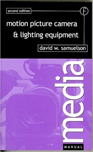 Motion Picture Camera and Lighting Equipment by David Samuelson (1986-12-03)