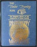 The Timber Framing Book & In Harmony with Nature (Creative Country Construction)