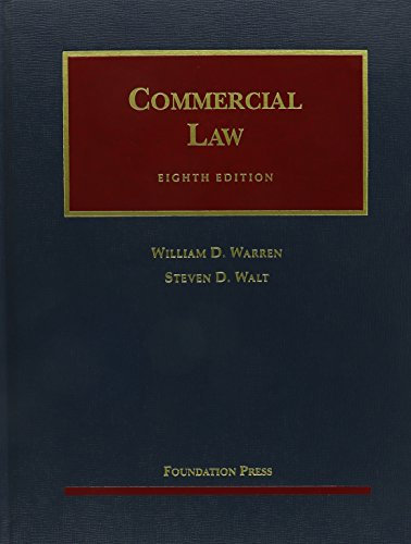 Warren and Walt's Commercial Law, 8th (University Casebook Series) (English and English Edition)