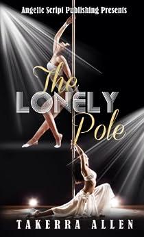 The Lonely  Pole by [Allen, Takerra]