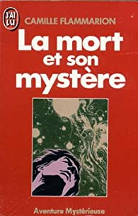 La mort et son mystère par Camille Flammarion