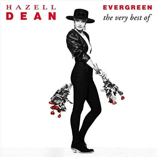 Evergreen: The Very Best Of Hazell Dean - Hazell ()
