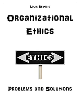 organizational ethics There has been a lot of attention paid to ethics in business lately of course, most of that focus has been on the lack of ethics in business.