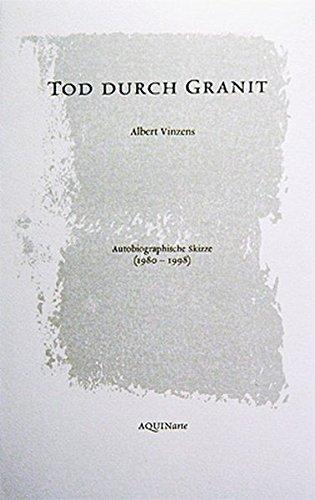 Tod durch Granit: Autobiographische Skizze