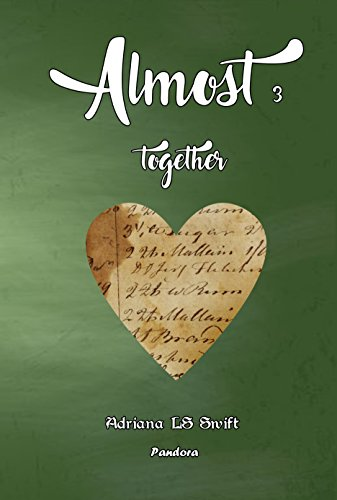 Almost Together Parte Tres De Cuatro Spanish Edition By Ls