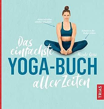 Das einfachste Yoga-Buch aller Zeiten (Die einfachsten aller ...