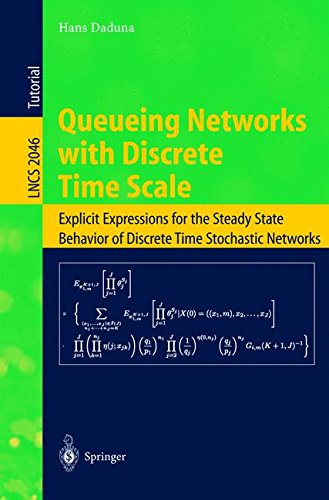 Read Online Queueing Networks with Discrete Time Scale: Explicit Expressions for the Steady State Behavior of Discrete Time Stochastic Networks (Lecture Notes in Computer Science) pdf epub