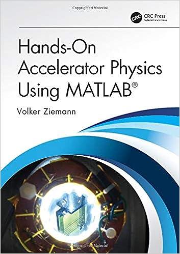 Hands-On Accelerator Physics Using MATLAB®: Volker Ziemann