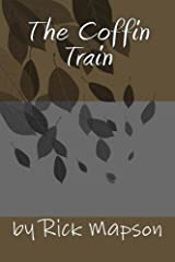 The Coffin Train by Mr Rick Mapson (2014-09-01) Mass Market Paperback