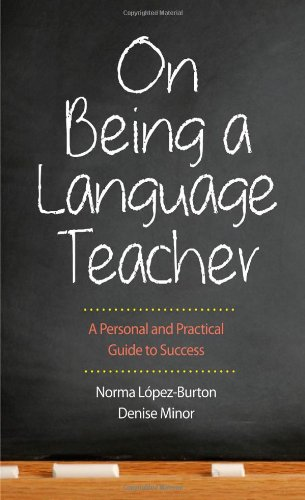 On Being a Language Teacher: A Personal and Practical Guide to Success by Yale University Press
