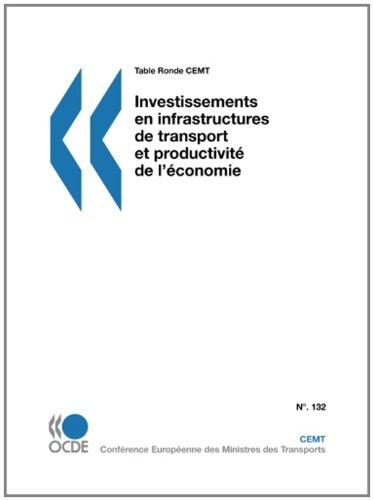 Tables Rondes CEMT Investissements en infrastructures de transport et productivité de l'économie (French Edition) pdf