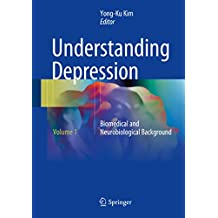 Understanding Depression : Volume 1. Biomedical and Neurobiological Background