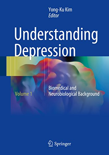 Understanding Depression: Volume 1. Biomedical and Neurobiological Background por Yong-Ku Kim