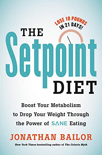 The Setpoint Diet: The 21-Day Program to Permanently Change What Your Body