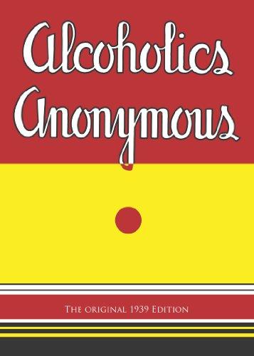 Original Alcohol (Alcoholics Anonymous: The Original 1939 Edition (Dover Empower Your Life))
