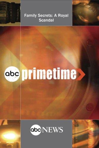 ABC News Primetime Family Secrets: A Royal Scandal by ABC News
