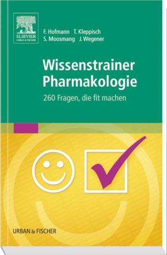 Wissenstrainer Pharmakologie: 250 Fragen, die fit machen