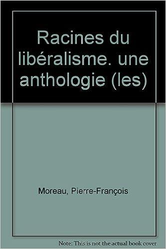 Liens gratuits sur les livres électroniques Les racines du libéralisme: Une anthologie PDF RTF