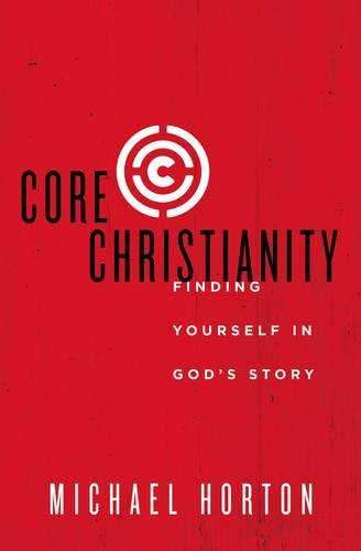 Core Christianity: Finding Yourself in God's - Mall Directions Of America