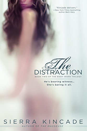 The Distraction The Body Work Trilogy Book 2 Kindle Edition By