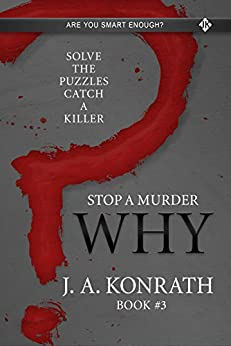 STOP A MURDER - WHY (Mystery Puzzle Book 3) by [Konrath, J.A.]