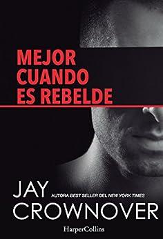 Mejor cuando es rebelde (Spanish Edition) by [Crownover, Jay]