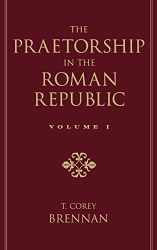 The Praetorship in the Roman Republic: Volume 1: Origins to 122 BC