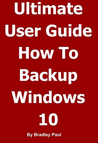 - Ultimate User Guide Learning How To Backup & Recover Your Windows 10 or Windows 7 64 Bit Computer In One Hour: Backing-up and Recovering A Guide For Users ... Your Windows Computer In One Hour Book 1)