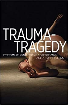 Book Trauma-Tragedy: Symptoms of contemporary performance